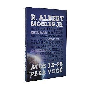 Livro Atos 13-28 Para Você - R. Albert Mohler Jr.