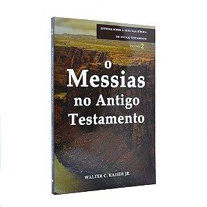 Livro O Messias No Antigo Testamento Volume 2 - Walter C. Kaiser Jr
