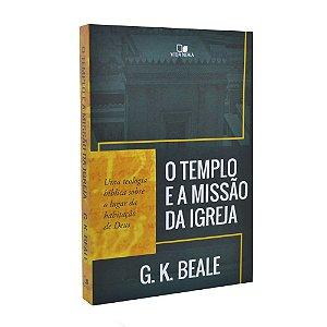 Livro O Templo E A Missão Da Igreja - G. K. Beale