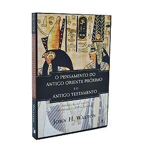 Livro O Pensamento Do Antigo Oriente Próximo E O Antigo Testamento - John H. Walton
