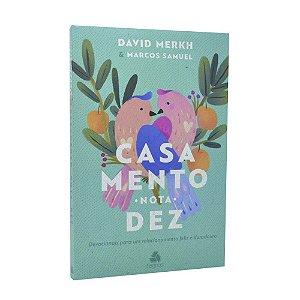 Livro Um Casamento Nota Dez - David Merkh e Marcos Samuel