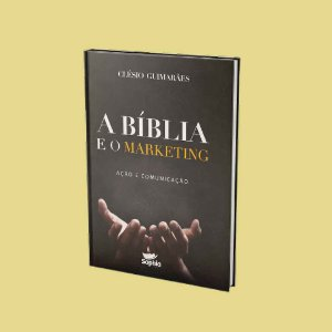 A Bíblia e o Marketing — ação e comunicação