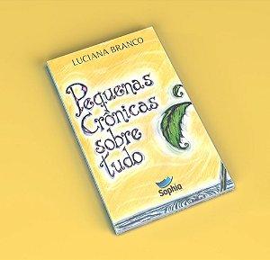 Pequenas Crônicas Sobre Tudo (e-book)
