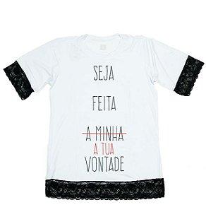 Camiseta - Seja feita a Tua vontade com renda
