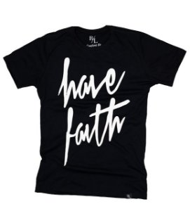 Camiseta - Have Faith