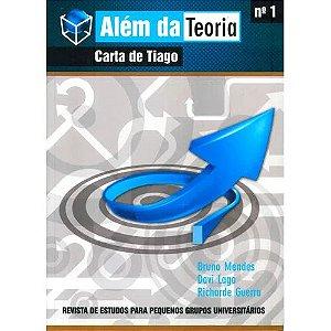 ALÉM DA TEORIA - CARTA DE TIAGO