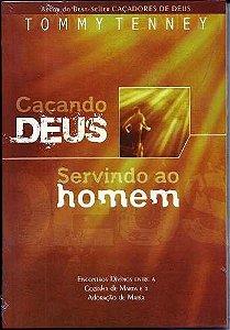 CAÇANDO DEUS, SERVINDO AO HOMEM