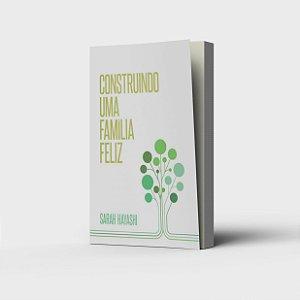 CONSTRUINDO UMA FAMILIA FELIZ