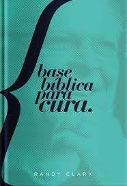 BASE BÍBLICA PARA CURA