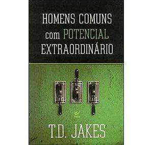 HOMENS COMUNS COM POTENCIAL EXTRAORDINÁRIO