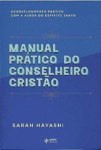 Manual Prático do Conselheiro Cristão – Sarah Hayashi