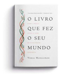 O Livro que Fez o Seu Mundo - Vishal Mangalwad