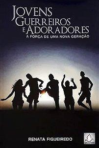 JOVENS GUERREIROS E ADORADORES