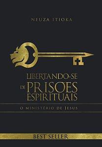 LIBERTANDO-SE DE PRISÕES ESPIRITUAIS