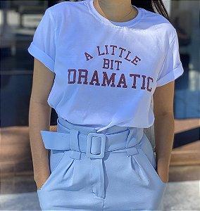 T-shirt A Little Bit Dramatic
