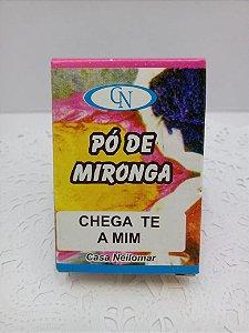 PÓ DE MIRONGA CHEGA-TE A MIM