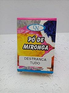 PÓ DE MIRONGA DESTRANCA TUDO