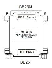 ADAPTADOR ISO2110 (DB25M) x TELEBRÁS (DB25F )