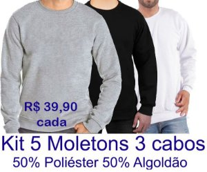 Kit 5 Moletons  PA 50% Algodao 50% Poliester - Branco,  Preto e Mescla - R$ 39,90