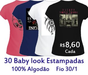 PROMOÇÃO - Pacote com 30 peças de Baby Look Femininas ESTAMPADAS 100% Algodão fio 30/1  CORES SORTIDAS - apenas R$ 8,60 cada