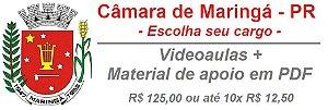Videoaulas CÂMARA DE MARINGÁ (escolha seu cargo / curso) - Jornada de 30 horas semanais