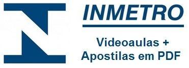 Videoaulas INMETRO 2014/2015 RJ-RS-GO (Escolha aqui o curso para seu cargo/função) - Salário até R$ 16.512,95 - Cód:INM2014