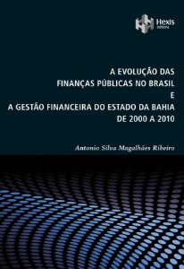 A Evolução das Finanças Públicas no Brasil e a Gestão Financeira do Estado da Bahia