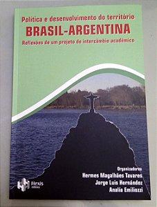 Política e desenvolvimento do território BRASIL-ARGENTINA