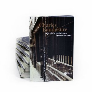 Charles Baudelaire - Quadros parisienses e poemas do vinho