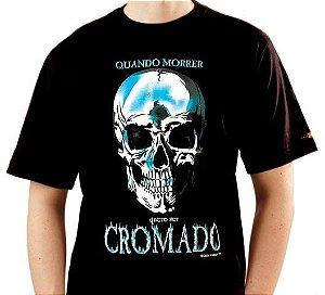 Camiseta Quero Ser Cromado