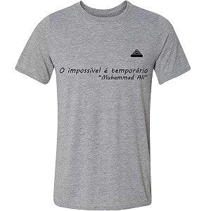 Camiseta O impossível é temporário. (Muhammad Ali)
