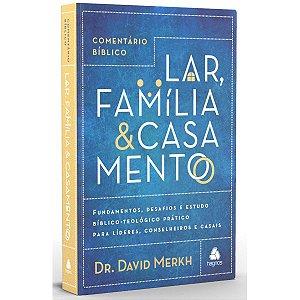 COMENTÁRIO BÍBLICO LAR, FAMÍLIA & CASAMENTO