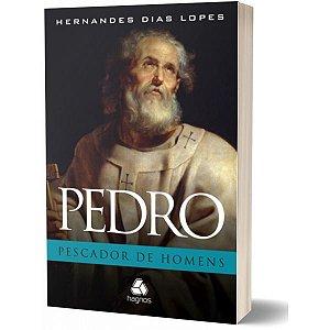 Pedro Pescador de Homens Hernandes Dias Lopes
