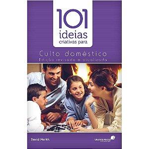 101 Ideias Criativas para Culto Doméstico | Família