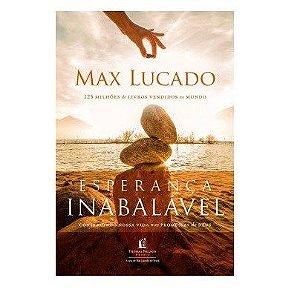 ESPERANCA INABALAVEL - MAX LUCADO