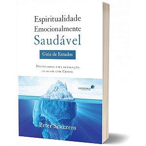 ESPIRITUALIDADE EMOCIONALMENTE SAUDÁVEL  Guia de Estudos Peter Scazzero