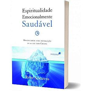 ESPIRITUALIDADE EMOCIONALMENTE SAUDÁVEL Peter Scazzero