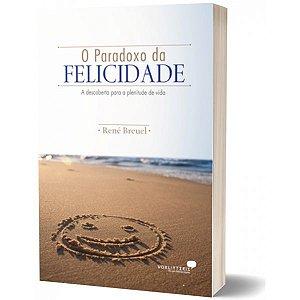 PARADOXO DA FELICIDADE, O René Breuel