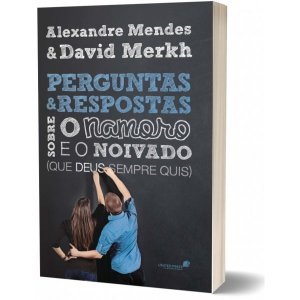 PERGUNTAS E RESPOSTAS SOBRE O NAMORO E NOIVADO Alexandre Mendes e David Merkh