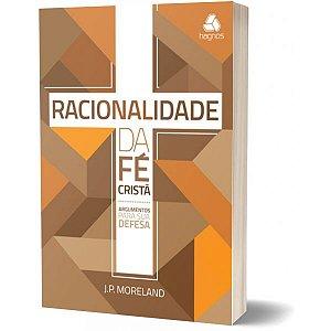RACIONALIDADE DA FE CRISTA J. P. Moreland