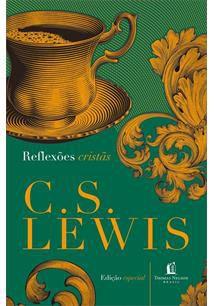 Reflexões Cristãs  C. S. Lewis