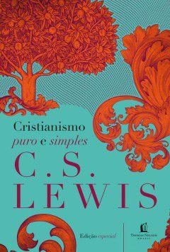 Cristianismo Puro e Simples C. S. Lewis
