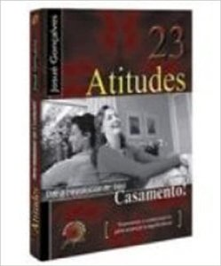 23 Atitudes Para Revolucionar Seu Casamento