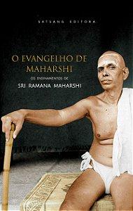 O Evangelho de Maharshi - Os Ensinamentos de Sri Ramana Maharshi