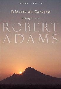 Silêncio do Coração: Diálogos com Robert Adams