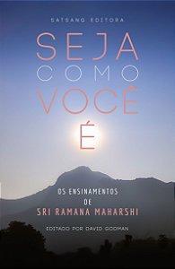 Seja como Você É - Os Ensinamentos de Sri Ramana Maharshi editado por David Godman