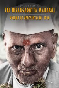 Sri Nisargadatta Maharaj – Volume de Apresentação: 1980
