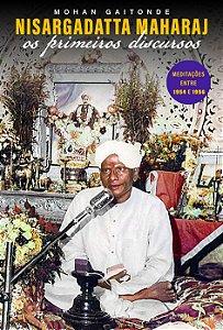 Nisargadatta Maharaj: Os Primeiros Discursos (Palestras entre 1954 e 1956)