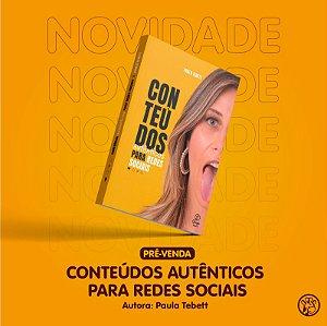 PRÉ-VENDA - Conteúdos Autênticos para Redes Sociais - PAULA TEBETT - Prazo de entrega: 20 dias