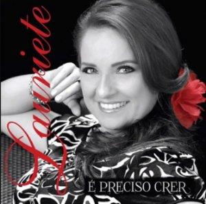 CD - Lauriete - É Preciso Crêr